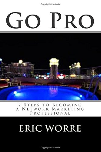 9781511547321: Go Pro: 7 Steps to Becoming a Network Marketing Professional