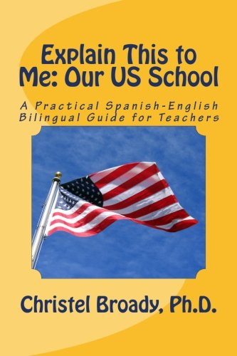9781511547871: Explain This to Me: Our US School: A Practical Spanish-English Guide for Teachers (Volume 1)