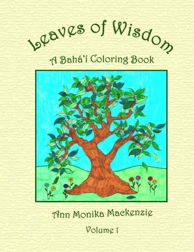 9781511549158: Leaves of Wisdom: A Baha'i Colouring Resource For Children (Volume 1)