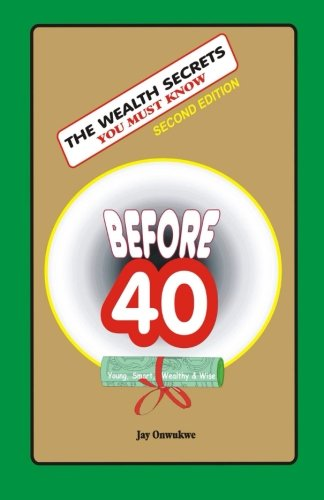 9781511549424: The WEALTH SECRETS You Must Know Before40