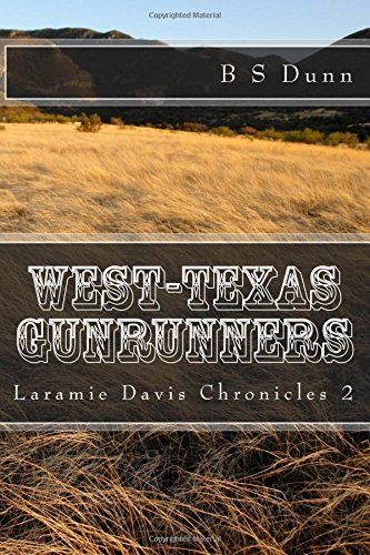 9781511549509: West Texas Gunrunners (Laramie Davis Chronicles) (Volume 2)