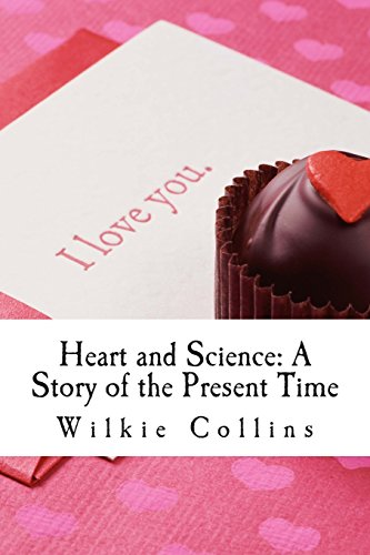 9781511549912: Heart and Science: A Story of the Present Time