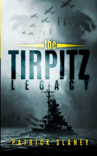 The Tirpitz Legacy: Slaney, Patrick