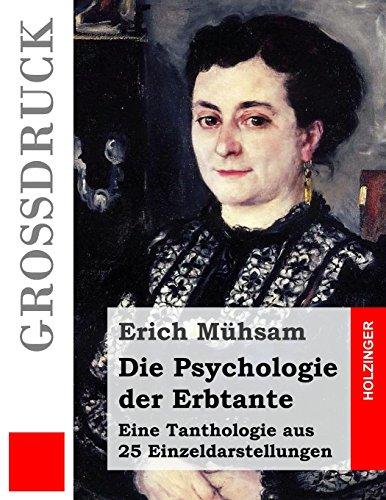 9781511550185: Die Psychologie der Erbtante (Gro�druck): Eine Tanthologie aus 25 Einzeldarstellungen