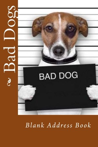 9781511550352: Bad Dogs: Blank Address Book (Address Books)