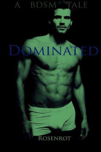 9781511550598: Dominated (Romance, erotica, alpha male, BDSM, Slave Erotica)