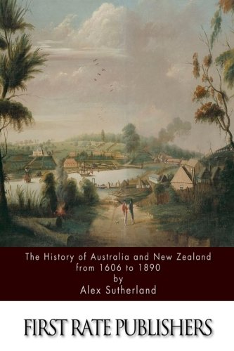 9781511550987: The History of Australia and New Zealand from 1606 to 1890
