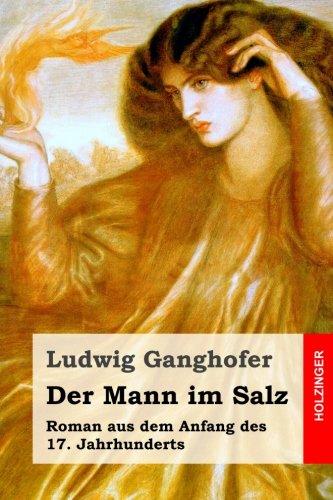 9781511551489: Der Mann im Salz: Roman aus dem Anfang des 17. Jahrhunderts
