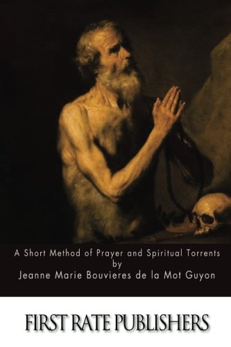 9781511552615: A Short Method of Prayer and Spiritual Torrents