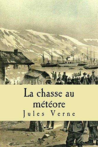 La chasse au meteore: Verne, Jules