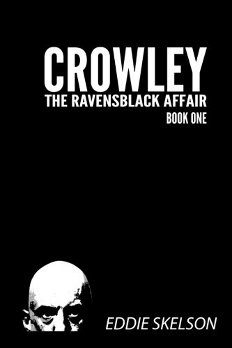 9781511553018: Crowley: Episode One (The Ravensblack Affair) (Volume 1)