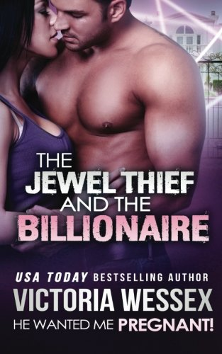 9781511554206: The Jewel Thief and the Billionaire (He Wanted Me Pregnant!) (Volume 14)