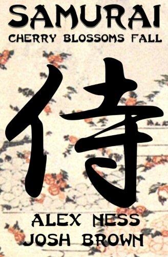 Samurai: Cherry Blossoms Fall: Ness, Alex