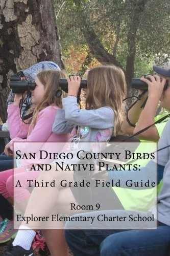9781511557207: San Diego County Birds and Native Plants:: A Third Grade Field Guide
