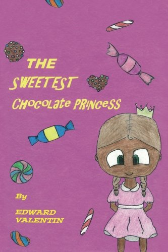 9781511557757: The Sweetest Chocolate Princess