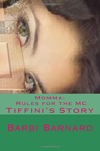 9781511558396: Momma's Rules for the MC: Tiffani's Story (Momma Owns the MC)
