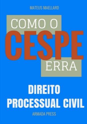 9781511558709: Como o Cespe erra: Direito Processual Civil (Teste-A-Prova) (Volume 14) (Portuguese Edition)