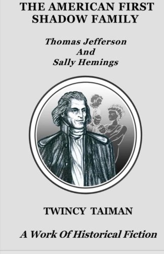 9781511558891: The American First Shadow Family: Thomas Jefferson and Sally Hemings