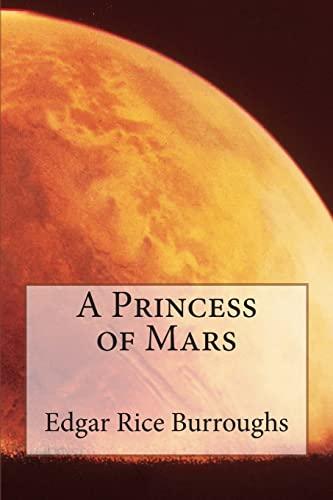 9781511559386: A Princess of Mars
