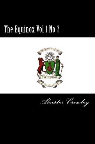 The Equinox Vol 1 No 7: Crowley, Aleister