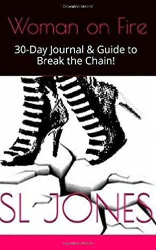 9781511562560: Woman On Fire: 30-day Journal & Guide to Break the Chain!