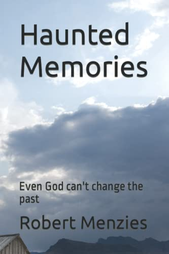 9781511563765: Haunted Memories: Even God can't change the past