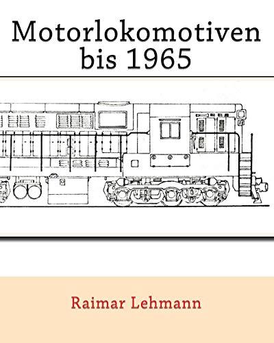 9781511564991: Motorlokomotiven bis 1965: eine Auswahl (German Edition)