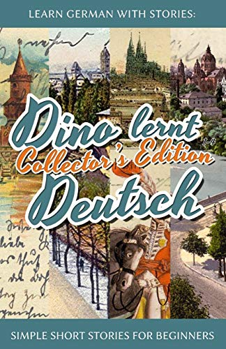 9781511565271: Learn German with Stories: Dino lernt Deutsch Collector's Edition - Simple Short Stories for Beginners (1-4)