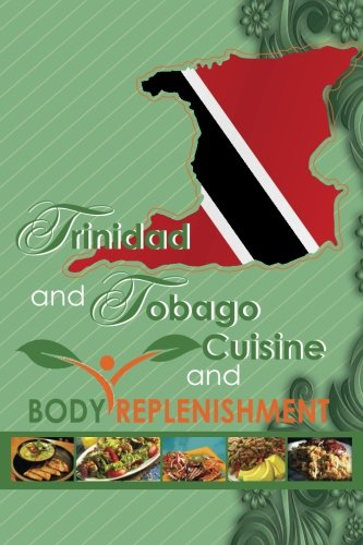 9781511567527: Trinidad and Tobago Cuisine and Boby Replemishment