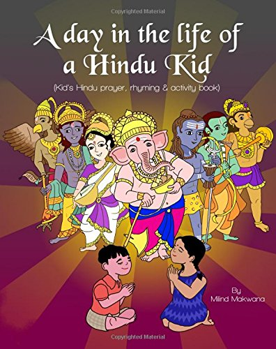 9781511568029: A Day in the Life of a Hindu Kid: Kid's Hindu prayer, rhyming and activity book