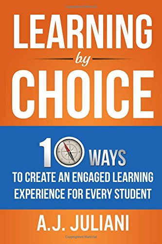 9781511568593: Learning By Choice: 10 Ways Choice and Differentiation Create An Engaged Learning Experience for Every Student