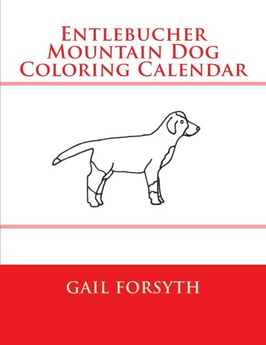 9781511569699: Entlebucher Mountain Dog Coloring Calendar