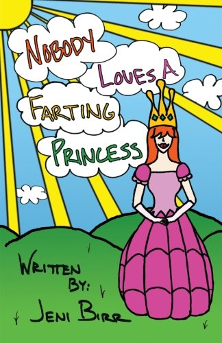 9781511569781: Nobody Loves A Farting Princess