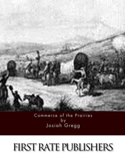 9781511569866: Commerce of the Prairies