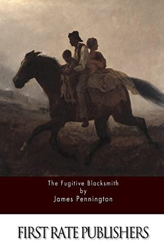 The Fugitive Blacksmith: Pennington, James