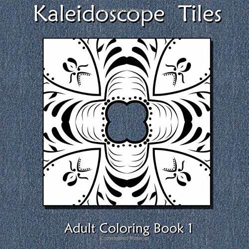 9781511570459: Kaleidoscope Tiles: Adult Coloring Book 1 (Volume 1)