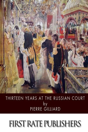 9781511571470: Thirteen Years at the Russian Court