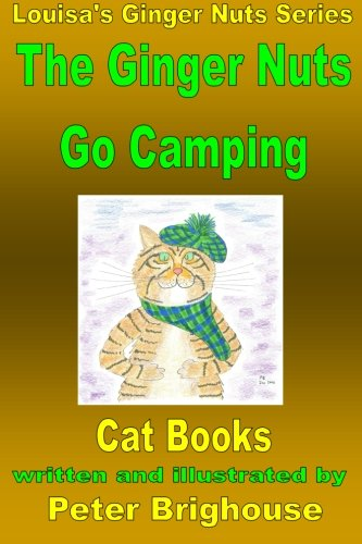 9781511573795: The Ginger Nuts Go Camping: In the Peak District and the Lowlands of Scotland (Louisa's Ginger Nuts Cat Books) (Volume 15)