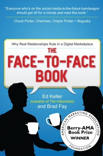 9781511573825: The Face-to-face Book: Why Real Relationships Rule in a Digital Marketplace