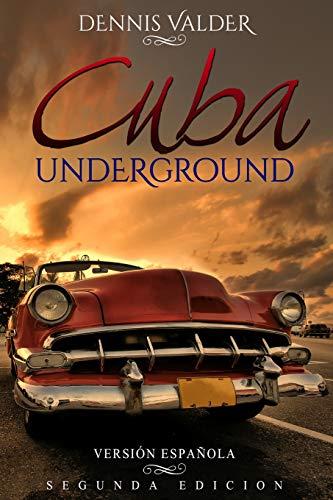 9781511574334: Cuba Underground (Spanish Edition)