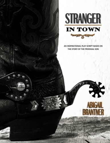 9781511574808: Stranger In Town: An inspirational play script based on the story of the prodigal son.