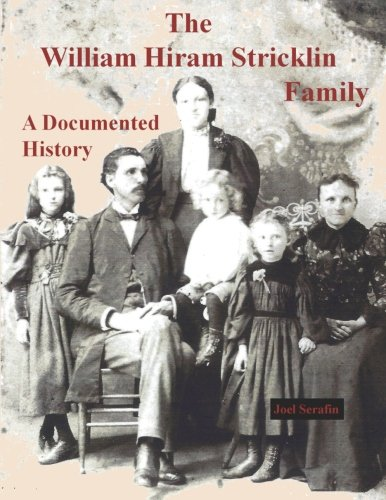 9781511575478: The William Hiram Stricklin Family: A Documented History