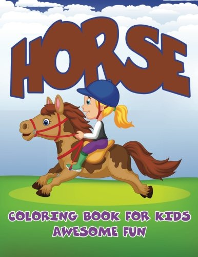 9781511575690: Horse: Coloring Book For Kids- Awesome Fun