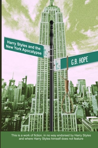 Harry Styles and the New York Apocalypse: Mr G B Hope
