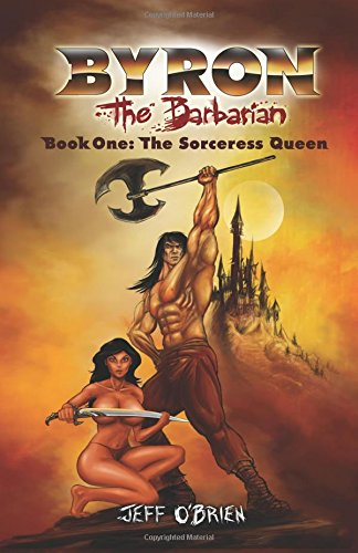 9781511577557: The Sorceress Queen (Byron the Barbarian) (Volume 1)