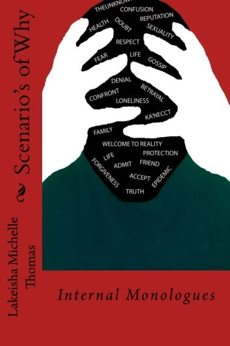9781511577571: Scenario's of Why... (Internal Monologues) (Volume 1)