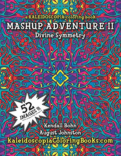 9781511578011: MASHUP Adventure II: A Kaleidoscopia Coloring Book: Divine Symmetry (Volume 2)