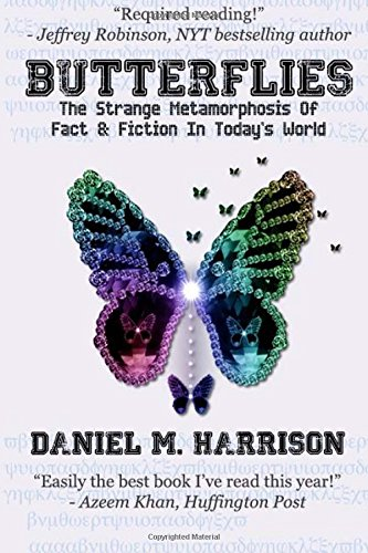 9781511578073: Butterflies: The Strange Metamorphosis of Fact & Fiction In Today's World