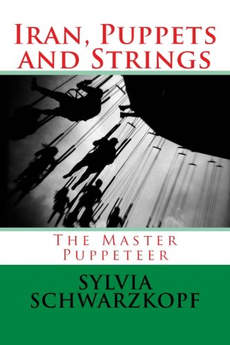 Iran, Puppets and Strings: The Master Puppeteer: Sylvia Schwarzkopf