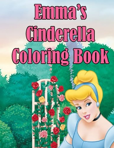 9781511578820: Emma's Cinderella Coloring Book: High Quality Personalized Coloring Book